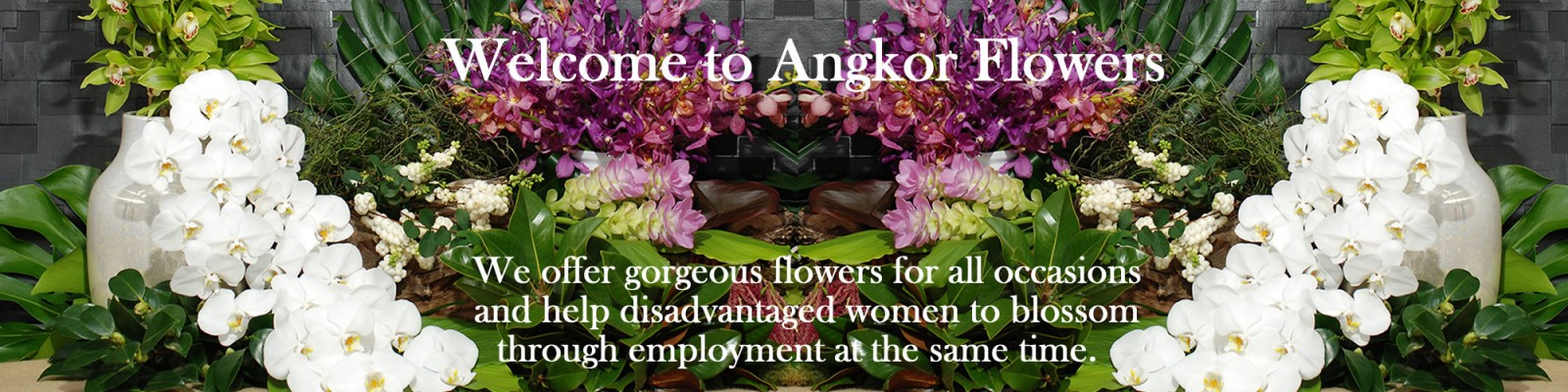 Welcome to Angkor Flowers
